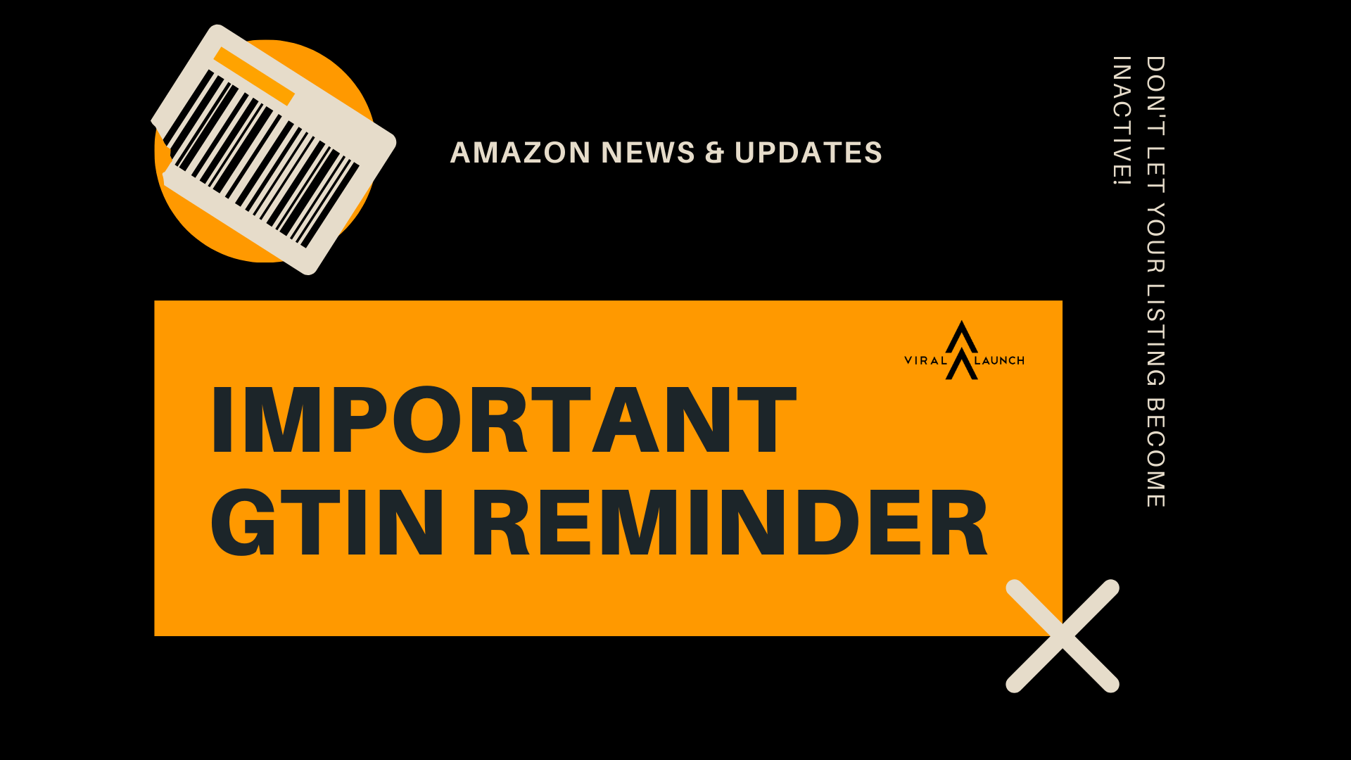 IMPORTANT GTIN REMINDER WITH BARCODE AND VIRAL LAUNCH LOGO