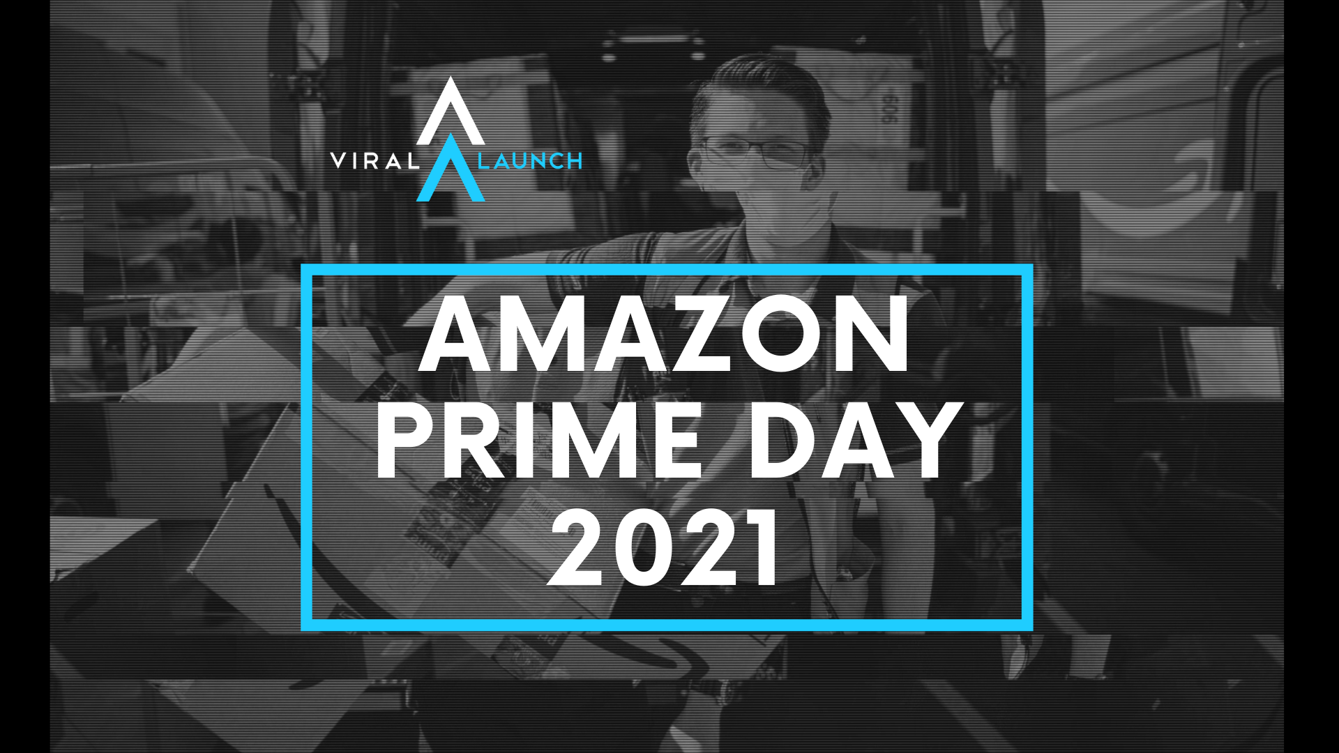 Amazon Prime Day 2021 | Viral Launch