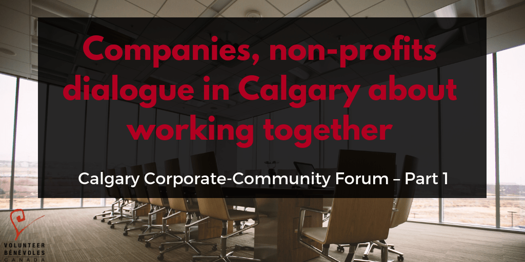 banner that reads Companies, non-profits dialogue in Calgary about working Together Calgary Corporate Community Forum Part 1