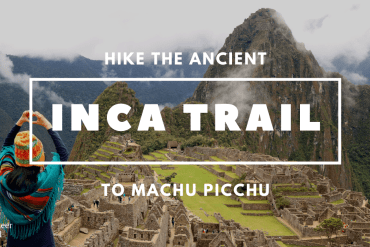 featured image Inca Trail: Hike The Ancient Route to Machu Picchu