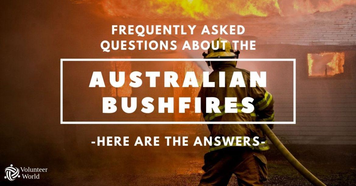 Australian Bushfires FAQ [Q&A] Australian Bushfires |   How you can help in 2020