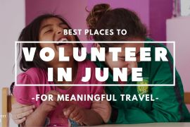 Best Places to Volunteer Abroad in June min Best Places to Volunteer Abroad in June [Updated 2021]