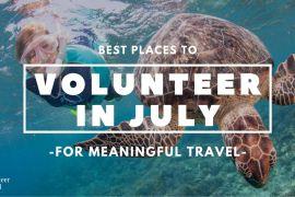 Volunteer in July Best Places to Volunteer Abroad in July [Updated 2020]