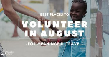 BEst Places to VOlunteer in August Best Places to Volunteer in August [Updated 2021]