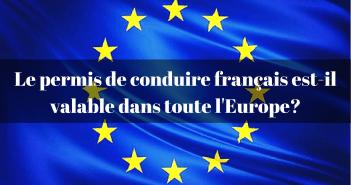 Le permis de conduire français en Europe
