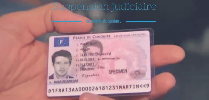 Que faire en cas de suspension judiciaire de mon permis de conduire ?