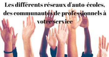 Les différents réseaux d'auto-écoles, des communautés de professionnels à votre service
