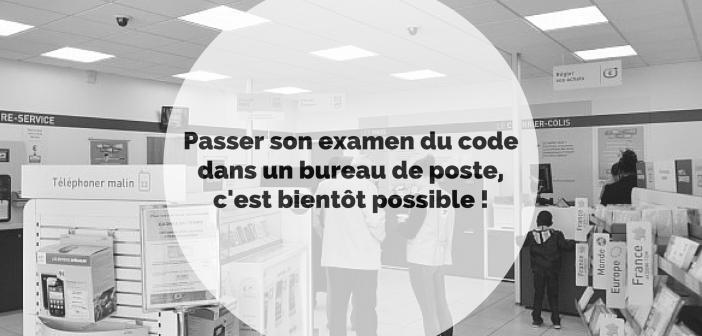Passer son examen du code dans un bureau de poste