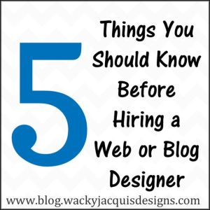 5 Things You Should Know Before Hiring a Web or Blog Designer