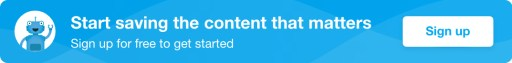 Start saving the content that matters