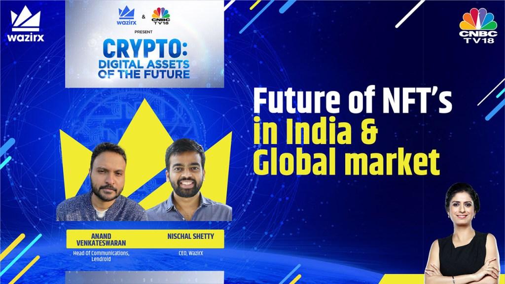 Anand Venkateswaran & Nischal Shetty on Future of NFT's in India & Global Market