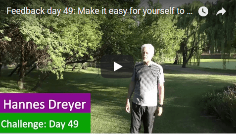 [Day 49] Make It Easy For Yourself To Succeed