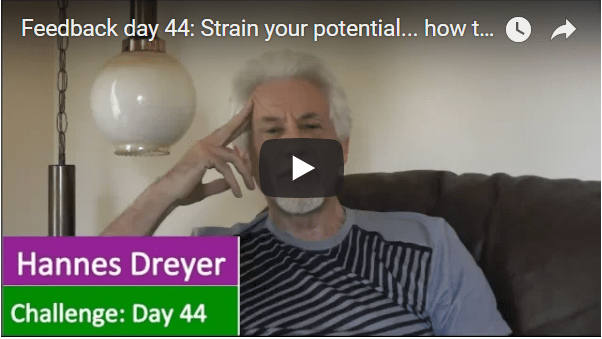 [Day 44] Strain Your Potential… How To Succeed Even If You Fail
