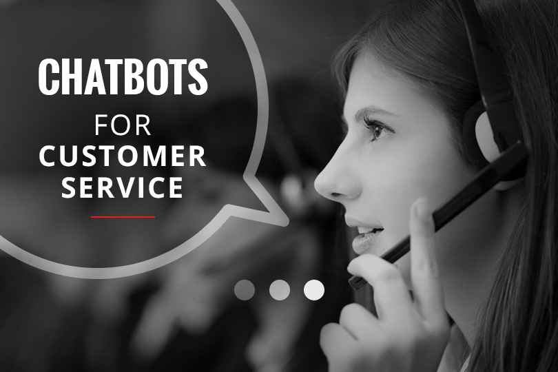 9 valid reasons to embrace Chatbots for Customer Service