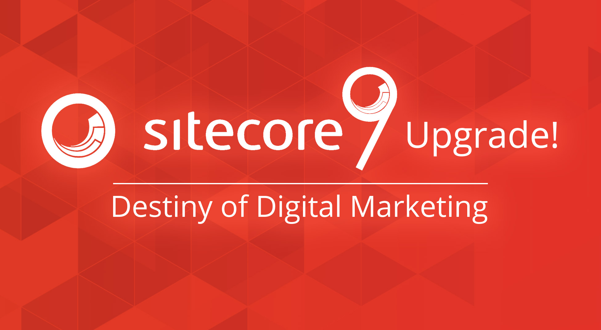 Why should Digital Marketers Opt for Sitecore 9 Upgrade?