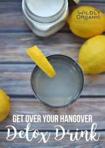 Get Over Your Hangover Detox Drink | The party is over, and (hopefully!) a wonderful time was had by all. Your stomach is screaming at you from the bloating, you're uncomfortable and sluggish, and your head hurts. Thank goodness you get to start over today. Drink this hangover detox drink first thing in the morning and recover faster! | WildernessFamilyNaturals.com