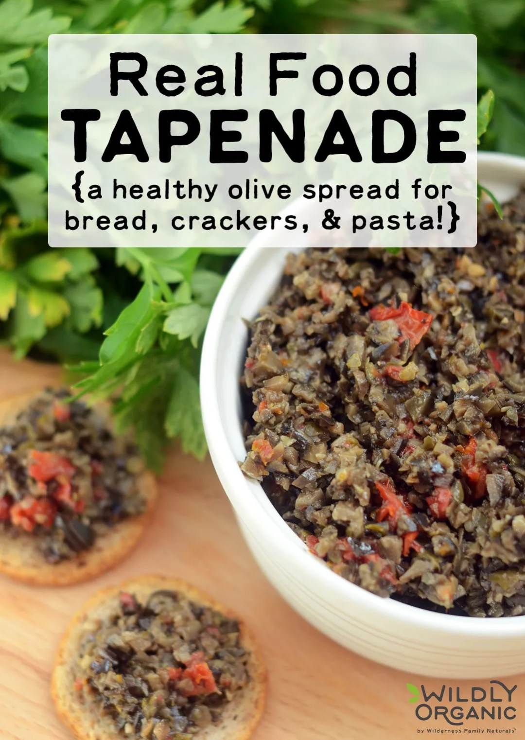 Real Food Tapenade   Hailing from the south of France (Provençe, to be precise), tapenade is a healthy olive spread made with olives, capers, and olive oil. Bursting with flavor, Real Food Tapenade is delicious served over crostini, focaccia, or crackers.   WildlyOrganic.com