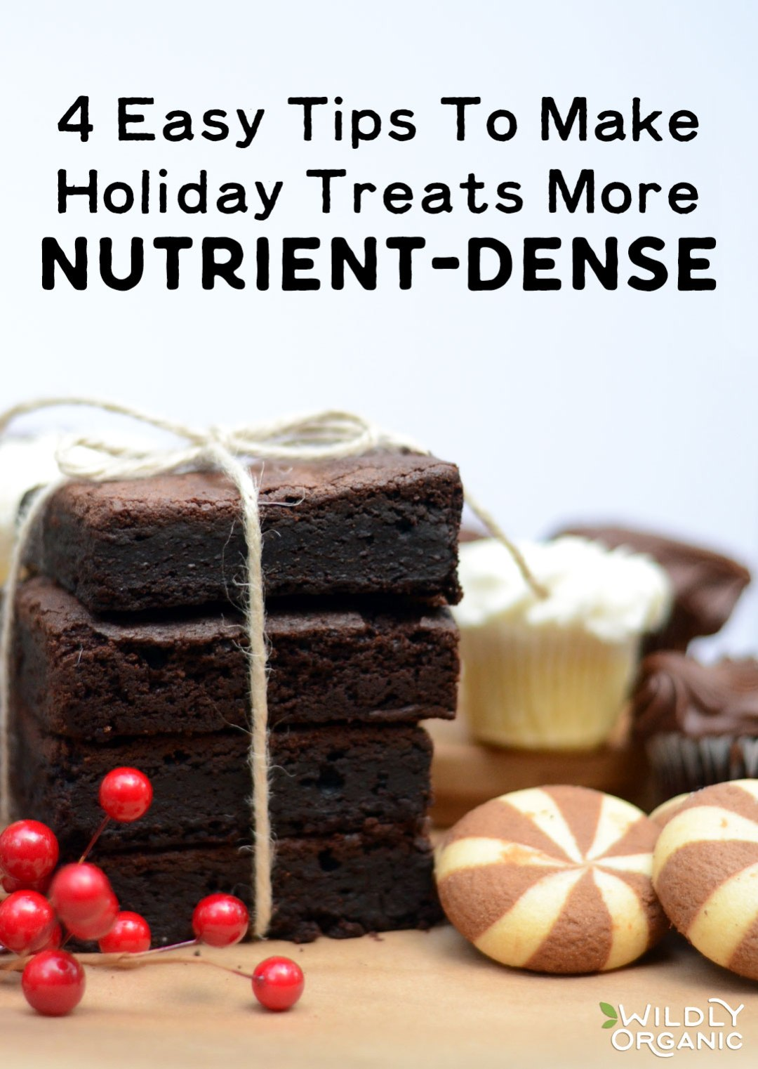 Most of us look forward to the sweets and treats of the holidays... but we don't look forward to the weight gain or sugar overload. Here are 4 easy ways to make holiday treats more nutrient-dense -- so you're not just eating empty calories, unhealthy fats, or refined, processed ingredients!