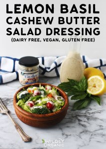 Lemon Basil Cashew Butter Salad Dressing {Dairy Free, Vegan, Gluten Free}