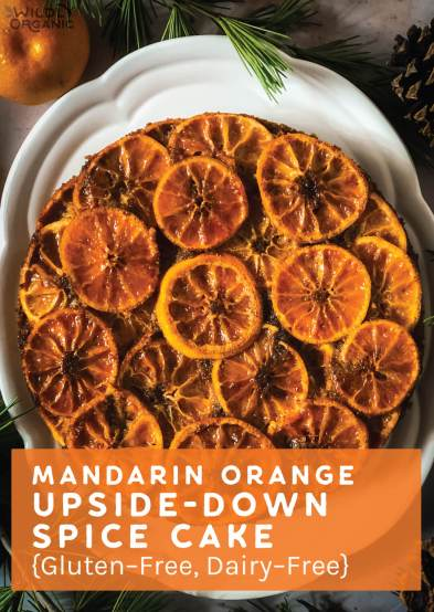 Mandarin Orange Olive Oil Upside-Down Spice Cake {Gluten-Free, Dairy-Free}