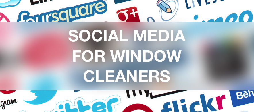 Social Media for Window Cleaners