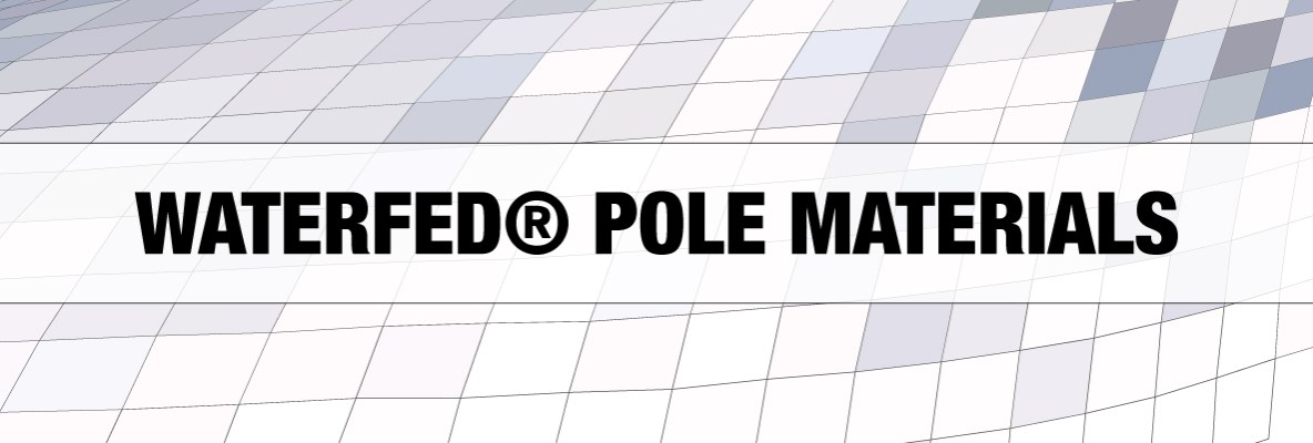 WATERFED POLE MATERIALS