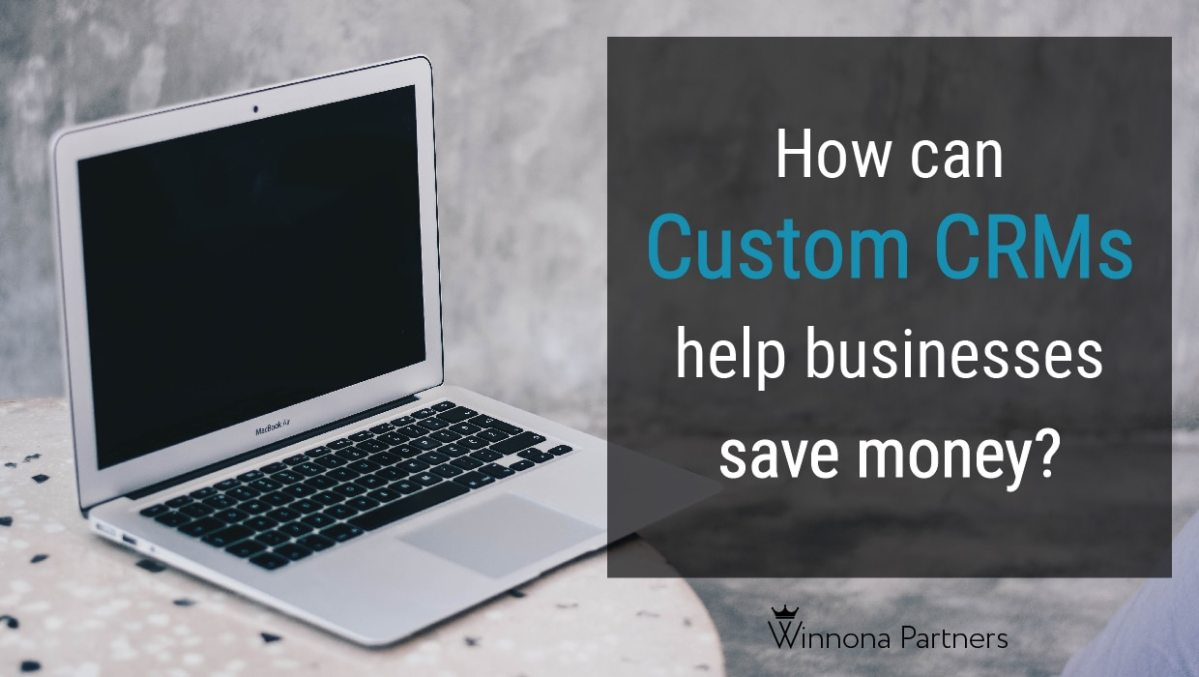How can custom CRMs help businesses save money article featured image