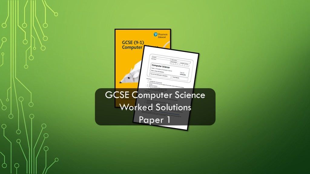 GCSE Computer Science Worked Solutions for Edexcel 9-1 Paper 1