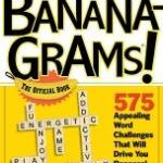 Going Bananas over Bananagrams…