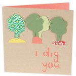 I Dig You Card