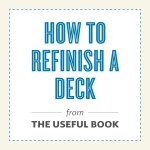 THE USEFUL BOOK #138: How To Refinish a Deck