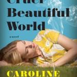 #FridayReads: CRUEL BEAUTIFUL WORLD