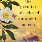 #FridayReads: THE PECULIAR MIRACLES OF ANTOINETTE MARTIN