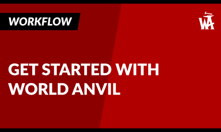 Get Started with World Anvil! A World Anvil Tutorial!