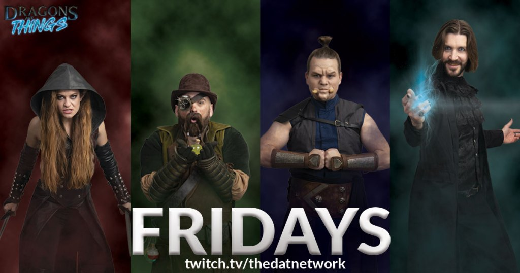 Dragons and Things Friday Cast
