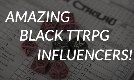 5 Black TTRPG Influencers you should follow!