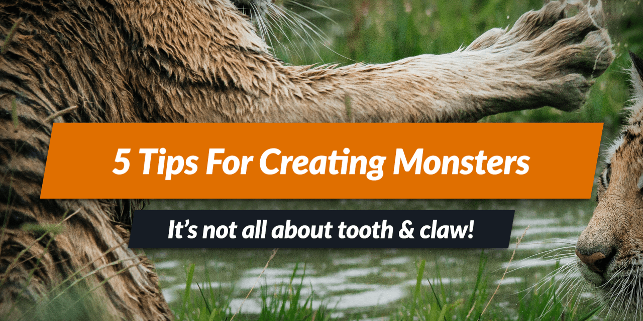 Creating monsters for your stories & campaigns – 5 tips!