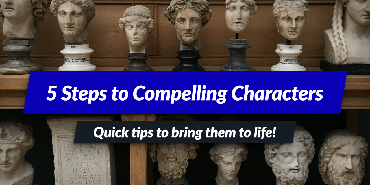 5 tips for writing compelling characters!