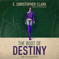 The boot of destiny by E. Christopher Clark