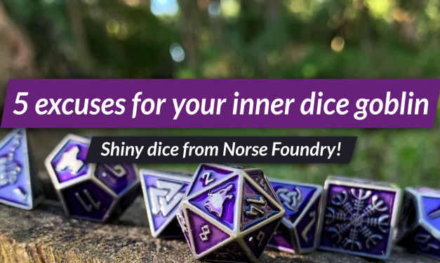 5 excuses for your inner DnD dice goblin