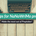 Preptober! 5 Tips for getting ready for NaNoWrimo
