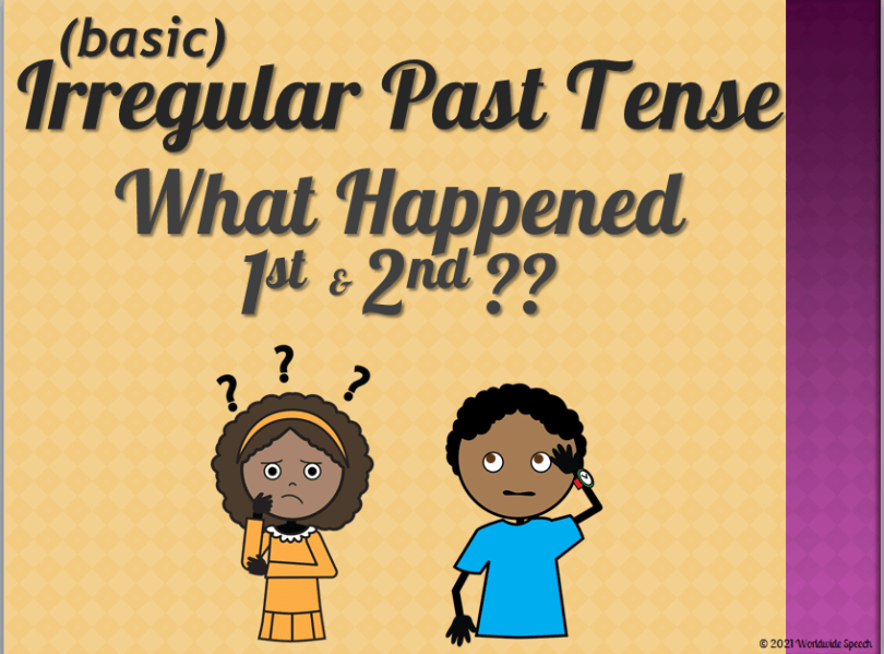 """orange background with black script that reads """"Irregular Past Tense: What Happened 1st and 2nd"""" Two characters with brown skin (1 girl and 1 boy) are standing below the words with questioning faces"""