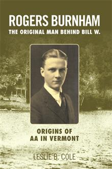 Xlibris Book Rogers Burnham The Original Man Behind Bill W.