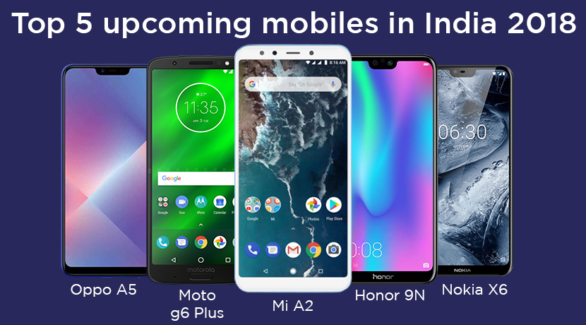 Best Upcoming Mobile Phones in India 2018