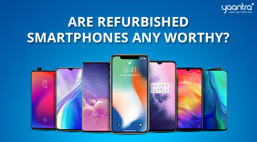 Are Refurbished Smartphones Any Worthy?