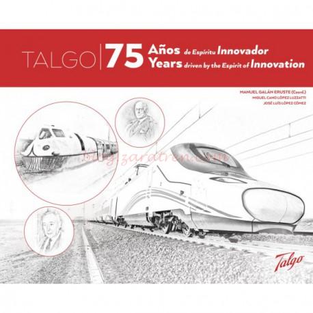 """Maquetren - Talgo, 75 años de """"Espíritu Innovador"""" ( Manuel Galán Eruste ). 256 páginas. 200 Ilustraciones."""
