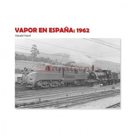Libros - Vapor en España: 1962. 288 paginas, 281 fotografías en Blanco y negro. Formato 300 x 240 mm.