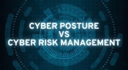cyber posture vs cyber risk management