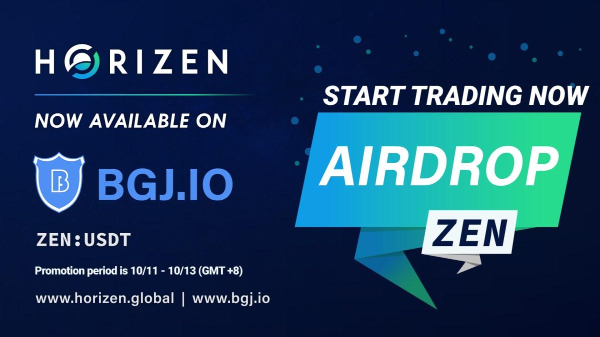Horizen (ZEN) Listed on BGJ.io - ZEN Airdrop