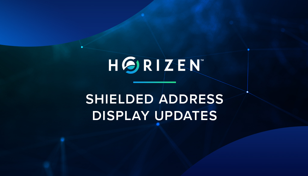 Horizen Shielded Address Display Updates